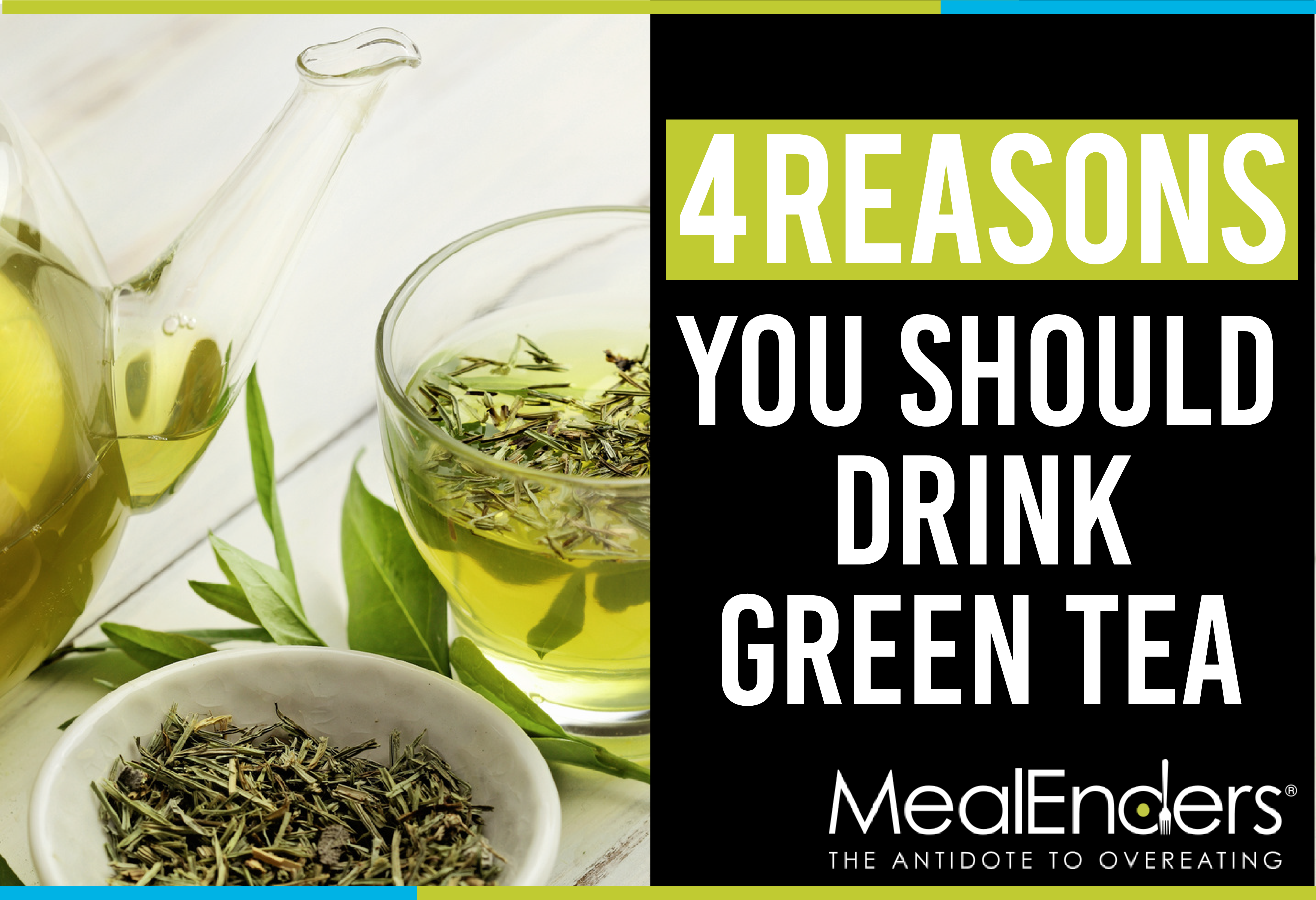 4 Valuable Benefits of Drinking Green Tea [#4: Weight Loss]
