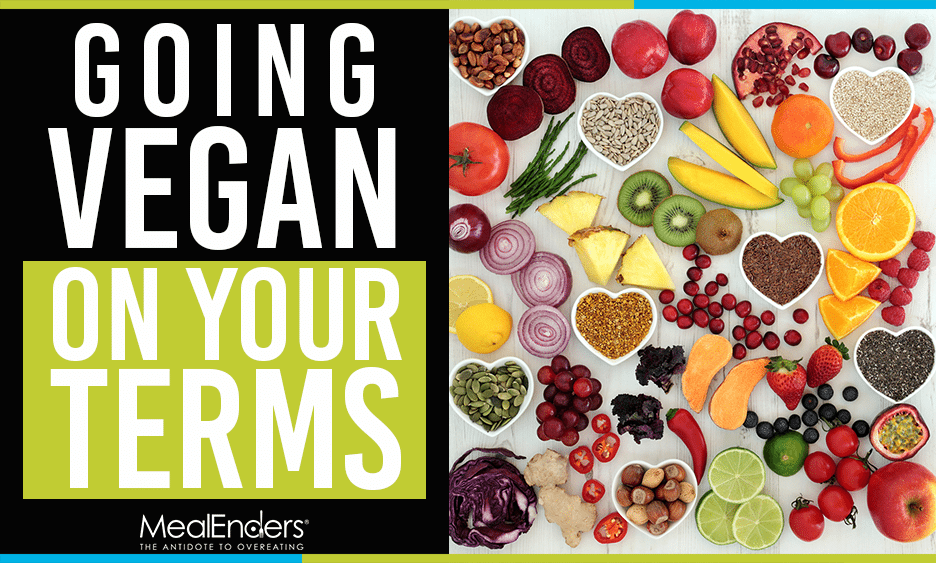 Going Vegan On Your Terms